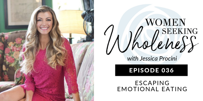 Women Seeking Wholeness 035: ESCAPING Emotional Eating